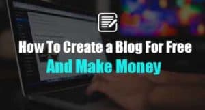 How To Create Free Blog and Make Money